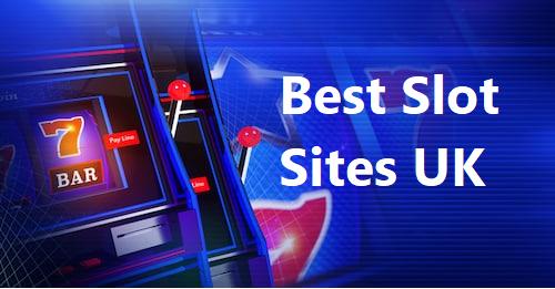 Best Slot sites UK