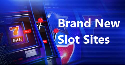 brand new slot sites